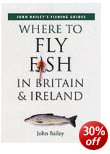 Where to Fly fish in Britain & Ireland Book
